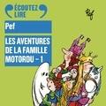 Pef - Les aventures de la famille Motordu (Tome 1).