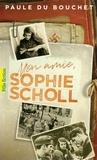 Paule Du Bouchet - Mon amie, Sophie Scholl.