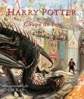 J.K. Rowling et Jim Kay - Harry Potter Tome 4 : Harry Potter et la Coupe de Feu.