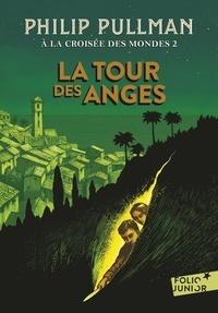 Philip Pullman - A la croisée des mondes Tome 2 : La tour des anges.