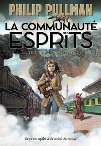Philip Pullman - La trilogie de la poussière Tome 2 : La communauté des esprits.