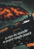 Jules Verne - Le tour du monde en quatre-vingts jours - Version abrégée.
