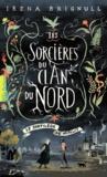 Irena Brignull - Les sorcières du Clan du Nord Tome 1 : Le sortilège de minuit.