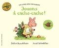 Jouons à cache-cache ! / Julia Donaldson, Axel Scheffler | Donaldson, Julia