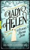 Alison Goodman - Lady Helen Tome 1 : Le Club des Mauvais Jours.