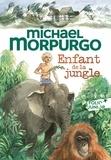 Michael Morpurgo et Sarah Young - Enfant de la jungle.
