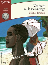 Michel Tournier - Vendredi ou la vie sauvage. 2 CD audio