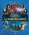 Jody Revenson - Les Animaux fantastiques 2 : Les crimes de Grindelwald - La Magie du cinéma.