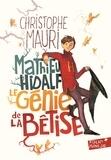 Christophe Mauri - Mathieu Hidalf  : Le génie de la bêtise.