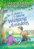 Michael Morpurgo et Michael Foreman - Le jour où j'ai sauvé Wolfgang Amadeus.