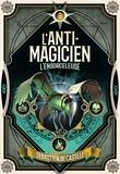 Sebastien de Castell - L'anti-magicien Tome 3 : L'Ensorceleuse.