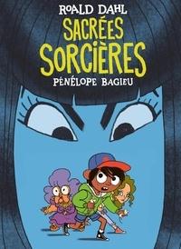 Roald Dahl et Pénélope Bagieu - Sacrées sorcières.