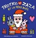 Bénédicte Guettier - Trotro et Zaza et le Père Noël.