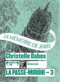 Christelle Dabos - La Passe-miroir Tome 3 : La mémoire de Babel. 2 CD audio MP3