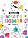 Yooco Takashima - Dessine kawaii - 474 modèles pour tout dessiner trop mignon.