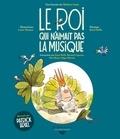 Mathieu Laine - Le roi qui n'aimait pas la musique. 1 CD audio MP3