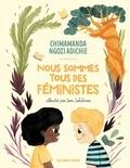 Chimamanda Ngozi Adichie et Leire Salaberria - Nous sommes tous des féministes.