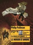 Philip Pullman - A la croisée des mondes Tome 3 : Le miroir d'ambre. 2 CD audio MP3