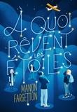 Manon Fargetton - A quoi rêvent les étoiles.
