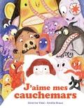 Séverine Vidal et Amélie Graux - J'aime mes cauchemars.
