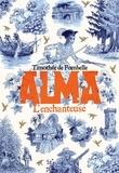Timothée de Fombelle - Alma Tome 2 : L'enchanteuse.