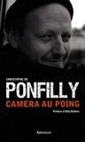 Christophe de Ponfilly - Caméra au poing.