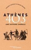 Vincent Azoulay et Paulin Ismard - Athènes 403 - Une histoire chorale.