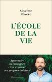 Maxime Rovere - L'école de la vie - Erotique de l'acte d'apprendre.