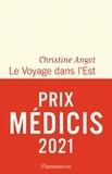 Christine Angot - Le voyage dans l'est.
