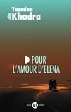 Yasmina Khadra - Pour l'amour d'Elena.