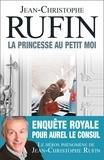 Jean-Christophe Rufin - La Princesse au petit moi.