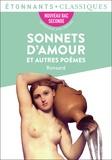 Pierre de Ronsard - Sonnets d'amour et autres poèmes.