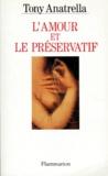 Tony Anatrella - L'amour et le préservatif.
