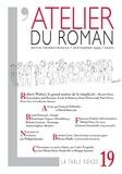 Michel Host et Nuno Judice - L'atelier du roman N° 19, Septembre 199 : Robert Walser, le grand maître de la simplicité.
