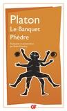 Platon - Le Banquet. Phèdre.