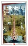 Gottfried-Wilhelm Leibniz - Essais de théodicée - Sur la bonté de Dieu,la liberté de l'homme et l'origine du mal.