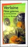 Fêtes galantes. La bonne chanson. Romances sans paroles. Ecrits sur Rimbaud / Paul Verlaine | Verlaine, Paul (1844-1896)