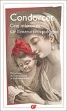 Condorcet - Cinq mémoires sur l'instruction publique.