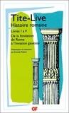 Tite-Live - HISTOIRE ROMAINE. - Livres I à V, De la fondation de Rome à l'invasion gauloise.