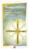 Thomas d'Aquin - Somme contre les Gentils - Tome 4, La Révélation.