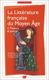 Jean Dufournet et Claude Lachet - La littérature française du Moyen Age - Tome 2, Théâtre et poésie.