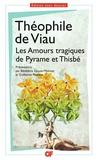 Théophile de Viau - Les Amours tragiques de Pyrame et Thisbe.