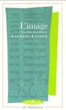L'image / introd., choix de textes, commentaires,... par Laurent Lavaud | Lavaud, Laurent (Éditeur scientifique)