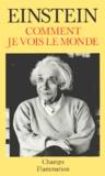 Comment je vois le monde / Albert Einstein | Einstein, Albert (1879-1955). Auteur