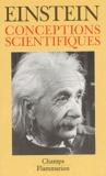 Conceptions scientifiques / Albert Einstein | Einstein, Albert (1879-1955). Auteur