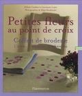 Hélène Cazaban et Laurianne Lopez - Petites fleurs au point de croix - Coffret de broderie-1 livret, 1 tambour, 3 échevettes.