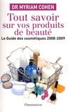 Myriam Cohen - Tout savoir sur vos produits de beauté - Le guide des cosmétiques.