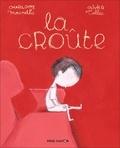 La croûte / texte, Charlotte Moundlic | Moundlic, Charlotte. Auteur