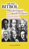 Michel Bitbol - Mécanique quantique - Une introduction philosophique.