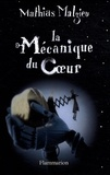 Mathias Malzieu - La Mécanique du Coeur ; Maintenant qu'il fait tout le temps nuit sur toi - Coffret en 2 volumes.